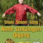 Arme schwingen Qigong - Shoai - Shoon - Gong - Qigong DVD
