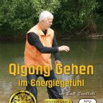 Qigong Gehen - im Energiegefühl DVD